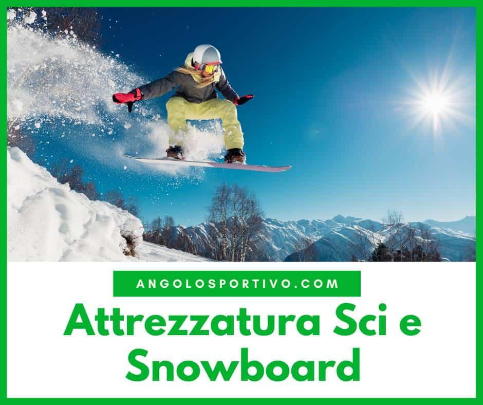Attrezzatura Sci e Snowboard