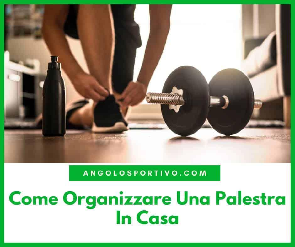 Come Organizzare Una Palestra In Casa
