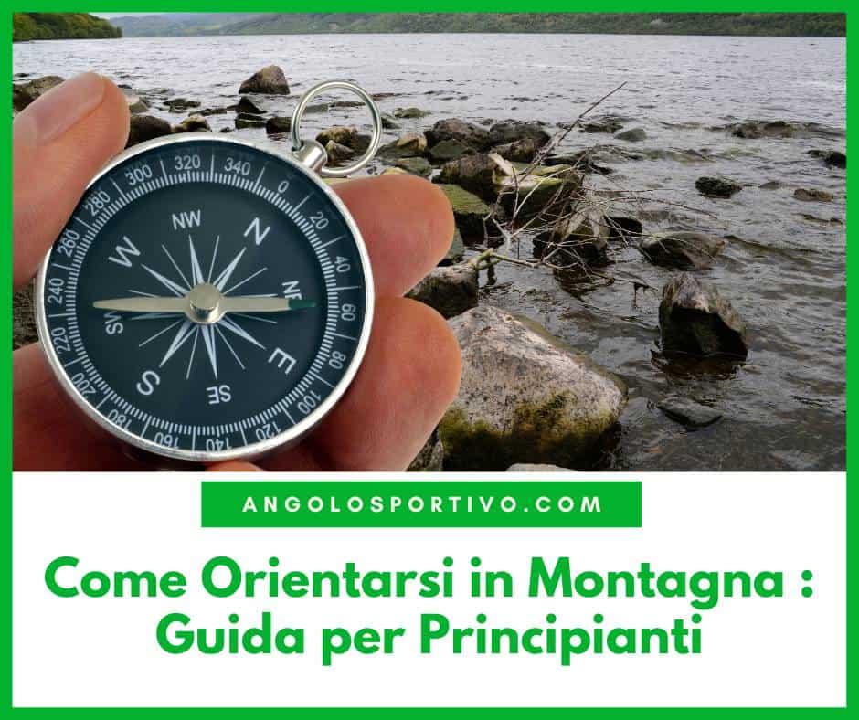 Come Orientarsi in Montagna Guida per Principianti