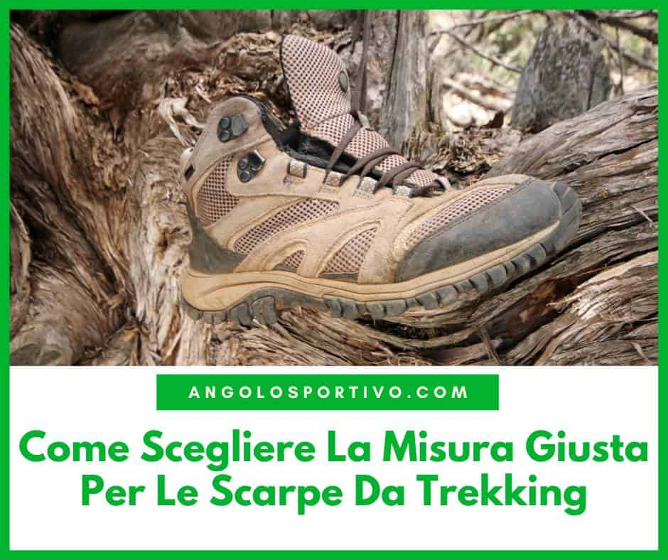 Come Scegliere La Misura Giusta Per Le Scarpe Da Trekking