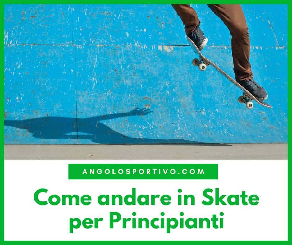 Come andare in Skate per Principianti