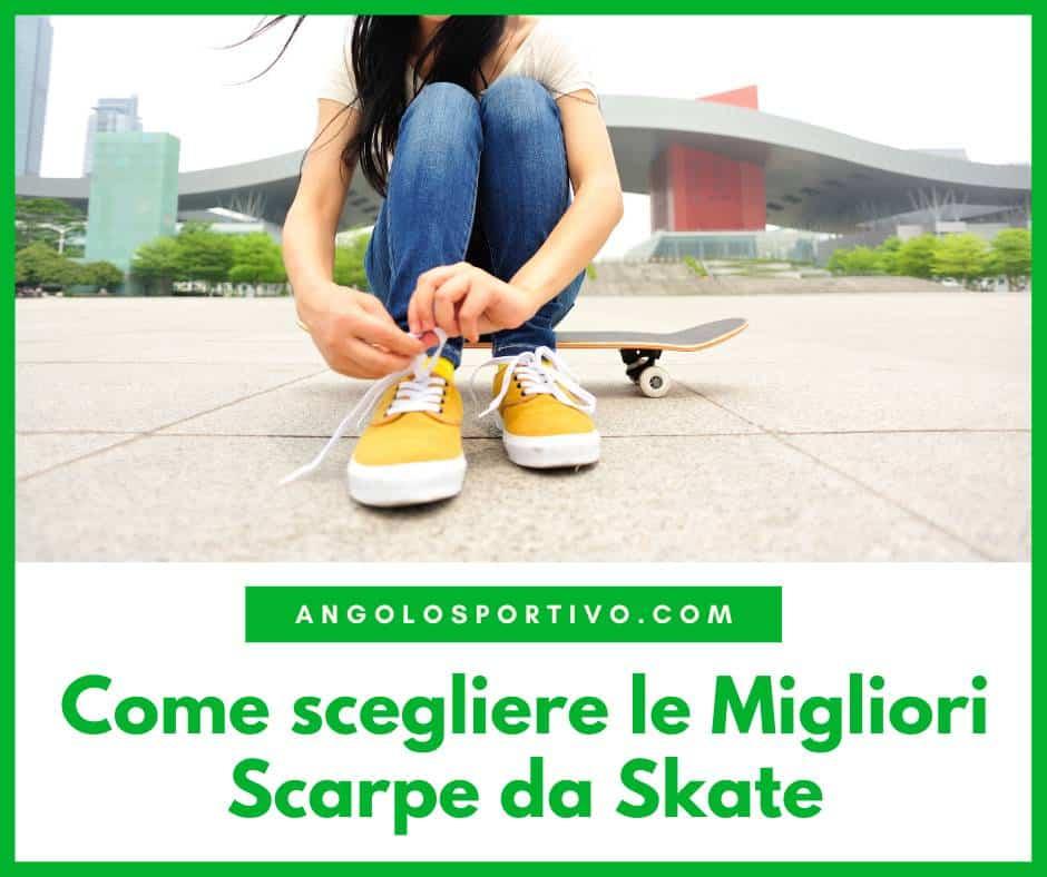 Come scegliere le Migliori Scarpe da Skate