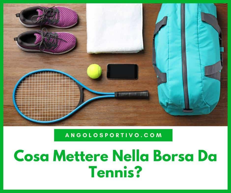 Cosa Mettere Nella Borsa Da Tennis