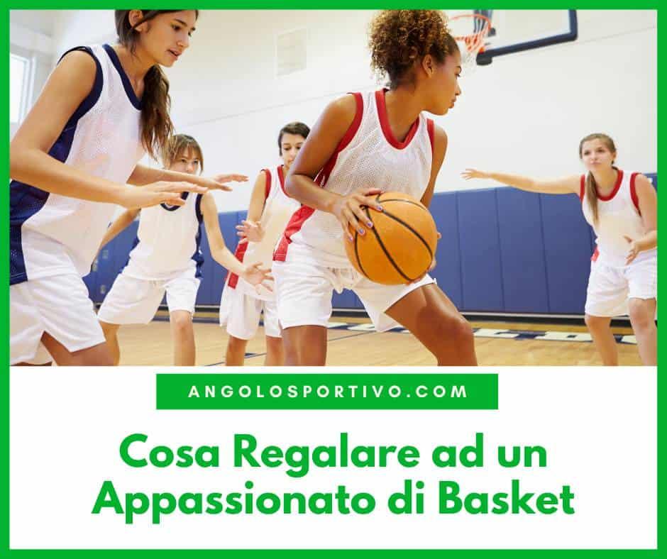 Cosa Regalare ad un Appassionato di Basket