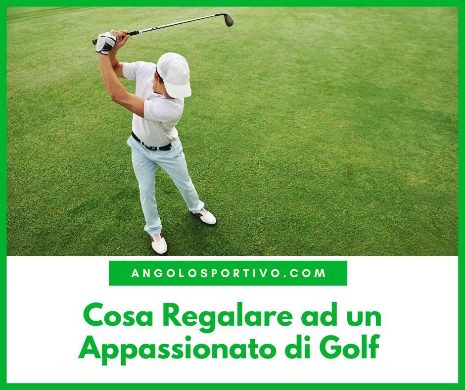 Cosa Regalare ad un Appassionato di Golf