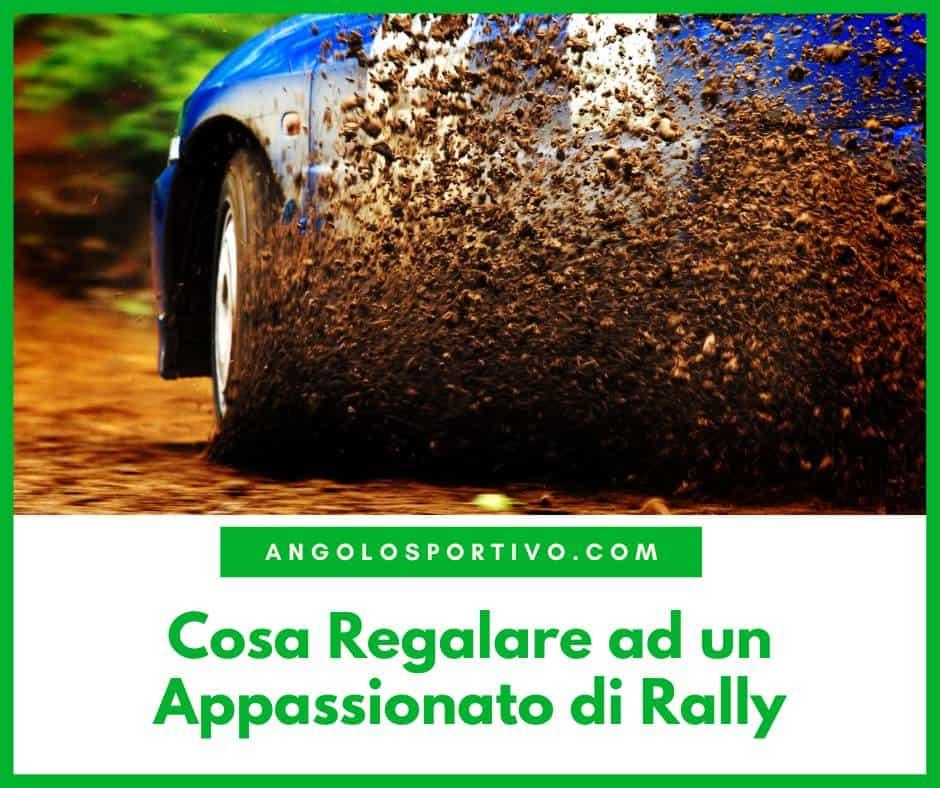 Cosa Regalare ad un Appassionato di Rally