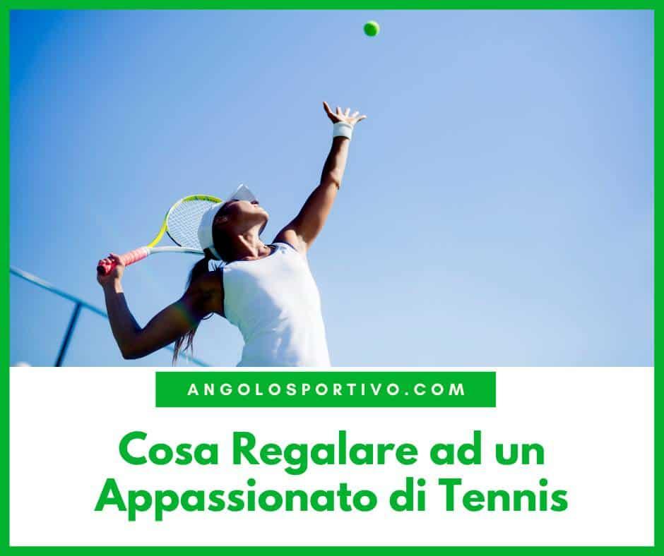 Cosa Regalare ad un Appassionato di Tennis