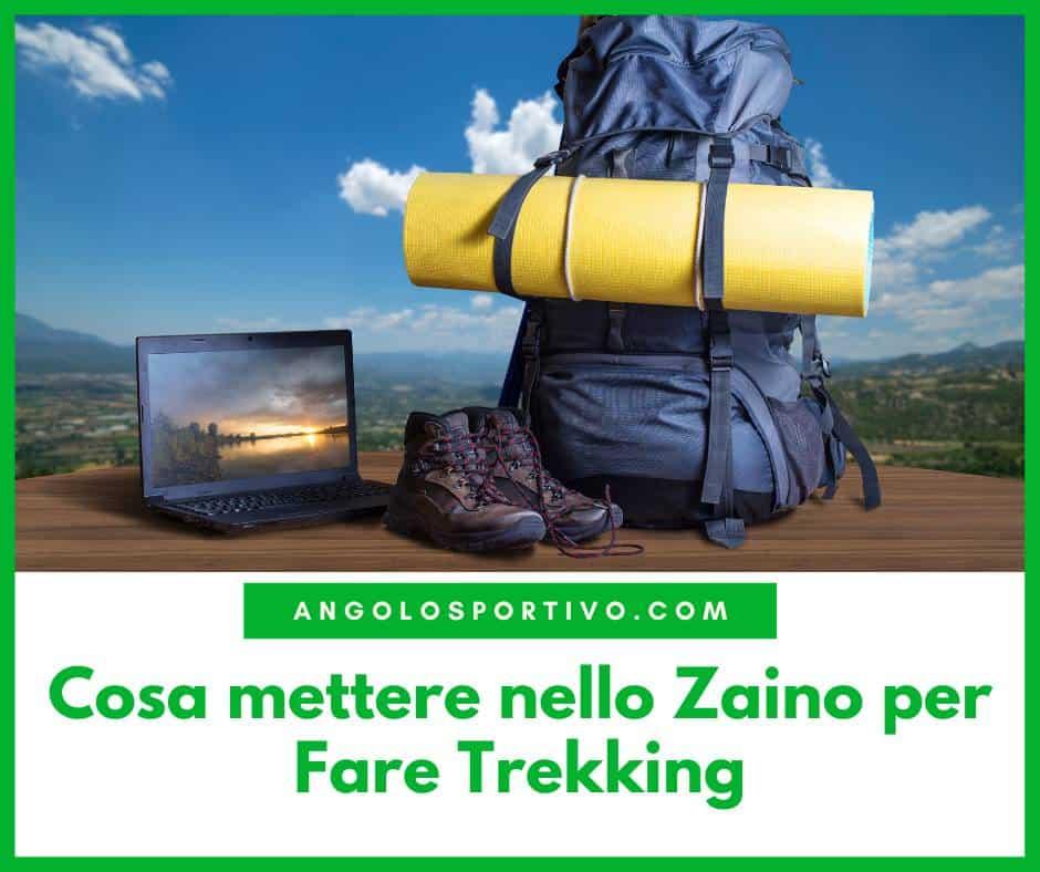 Cosa mettere nello Zaino per Fare Trekking
