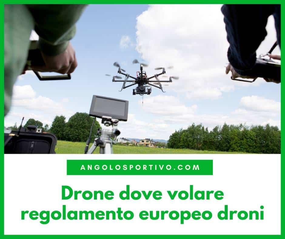 Drone dove volare regolamento europeo droni