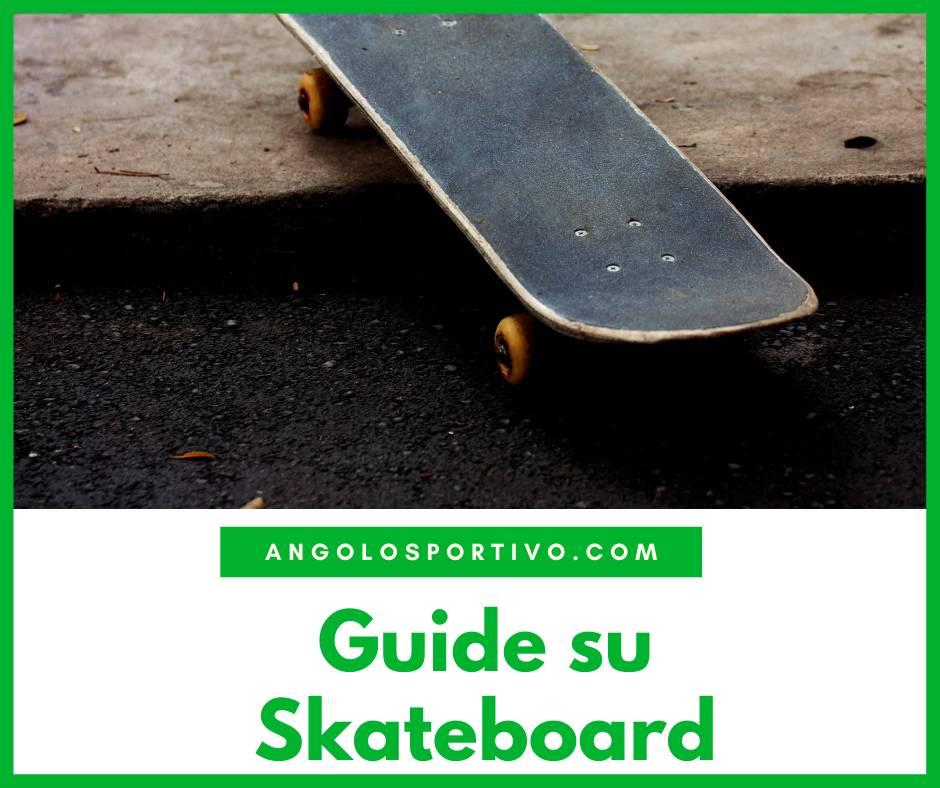 Guide su Skateboard
