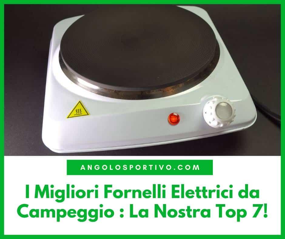 I Migliori Fornelli Elettrici da Campeggio La Nostra Top 7
