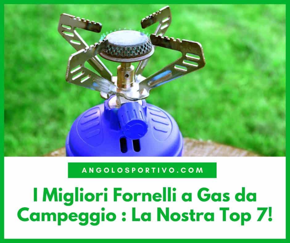 I Migliori Fornelli a Gas da Campeggio La Nostra Top 7