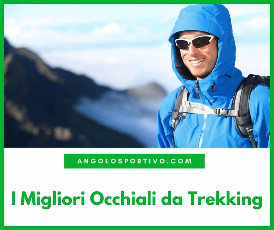 I Migliori Occhiali da Trekking