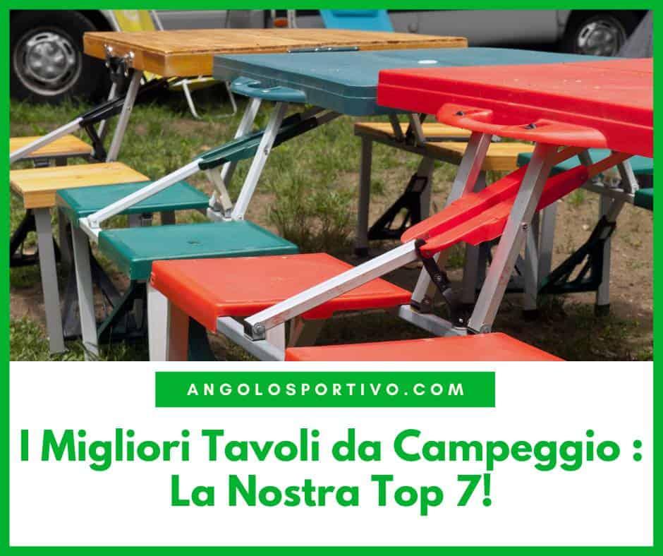 I Migliori Tavoli da Campeggio La Nostra Top 7