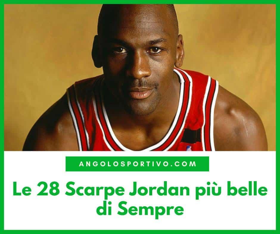 Le 28 Scarpe Jordan più belle di Sempre