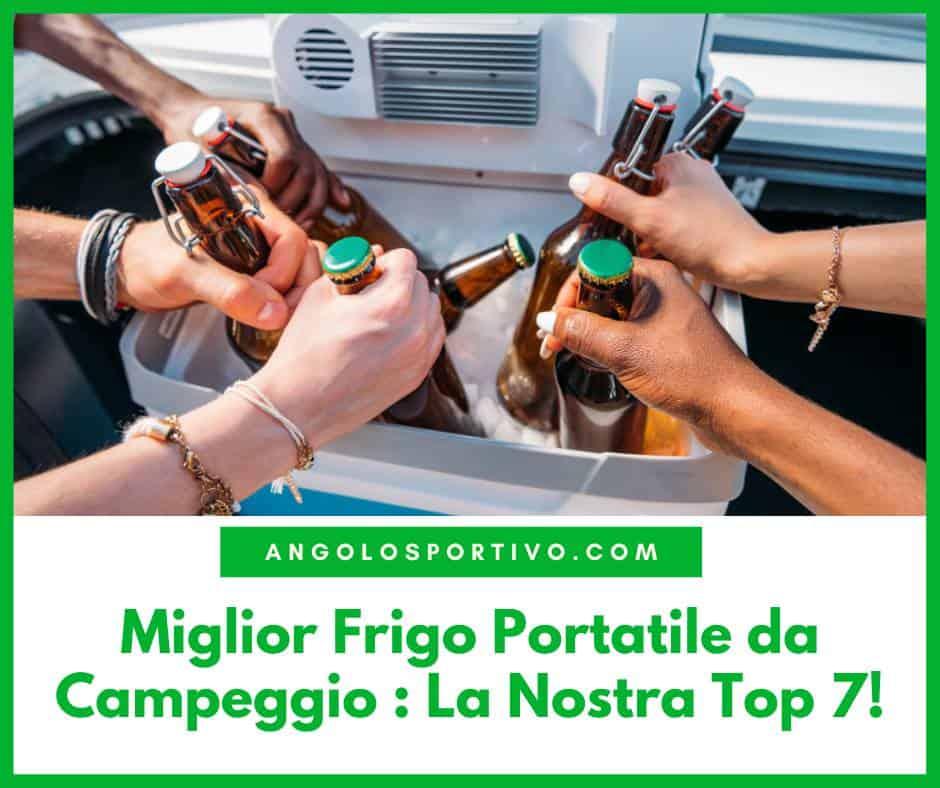Miglior Frigo Portatile da Campeggio La Nostra Top 7