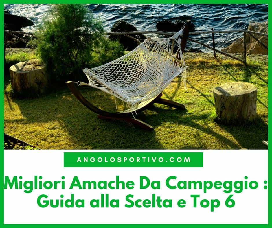Migliori Amache Da Campeggio Guida alla Scelta e Top 6