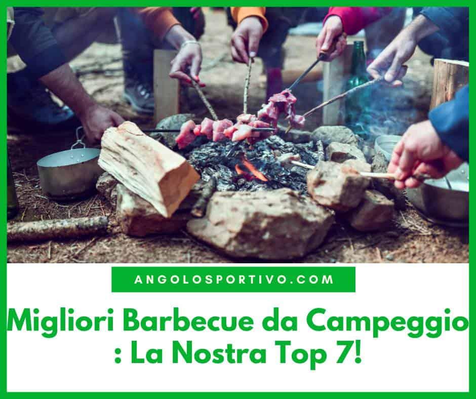 Migliori Barbecue da Campeggio La Nostra Top 7