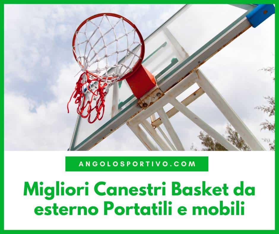 Migliori Canestri Basket da esterno Portatili e mobili