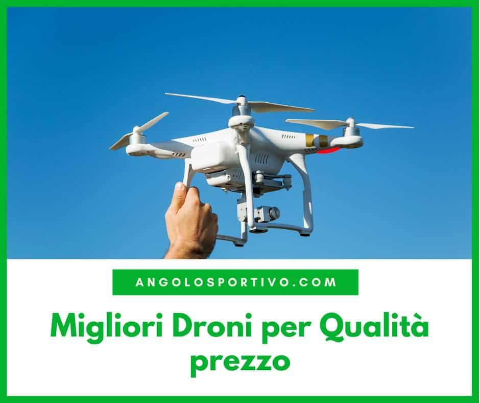 Migliori Droni per Qualità prezzo