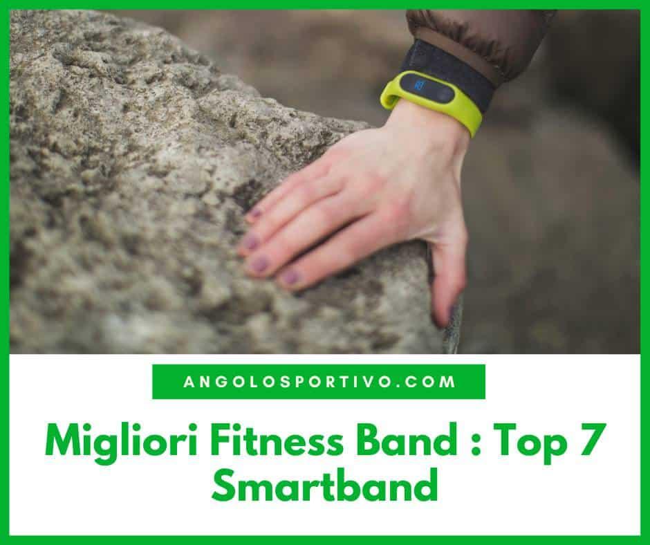 Migliori Fitness Band Top 7 Smartband