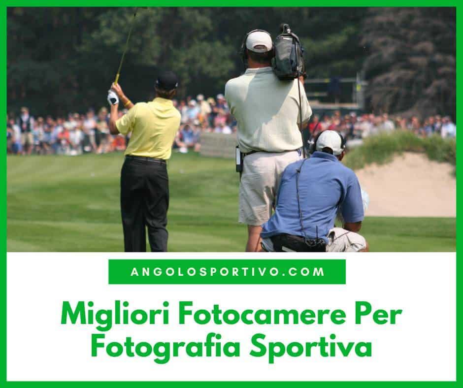 Migliori Fotocamere Per Fotografia Sportiva