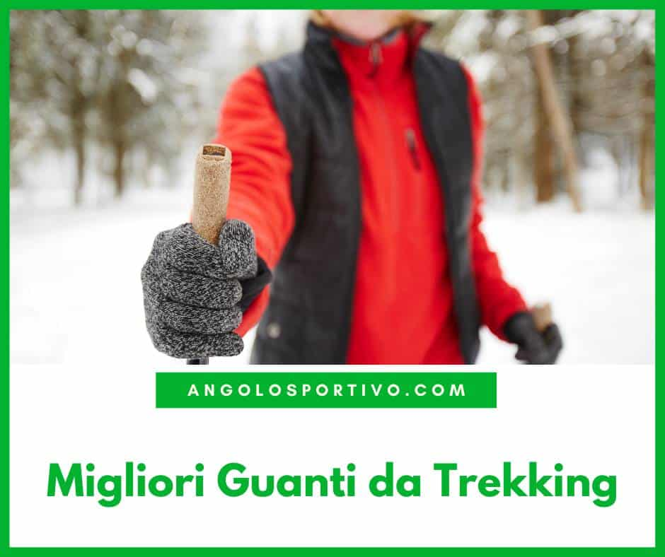 Migliori Guanti da Trekking