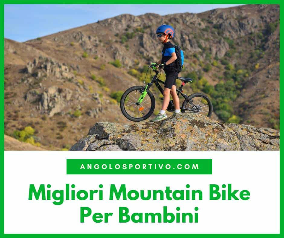 Migliori Mountain Bike Per Bambini