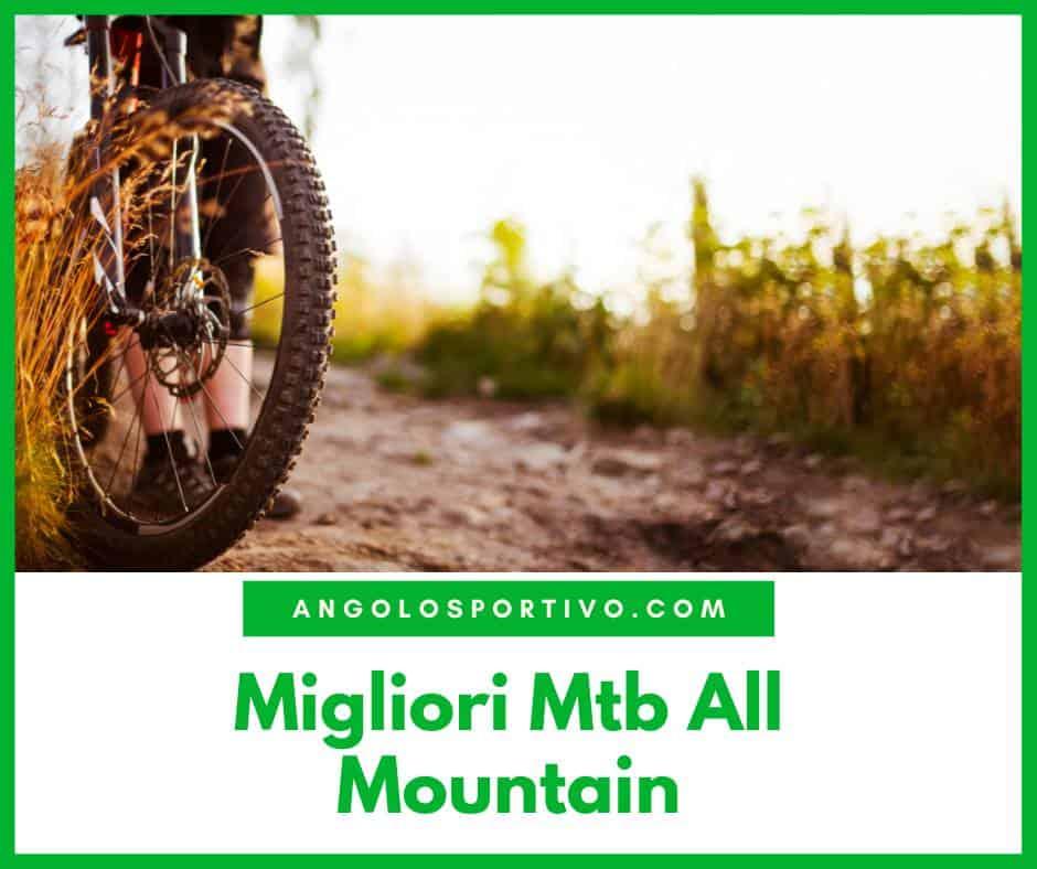 Migliori Mtb All Mountain