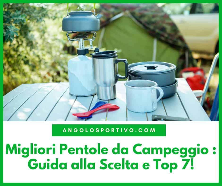 Migliori Pentole da Campeggio Guida alla Scelta e Top 7