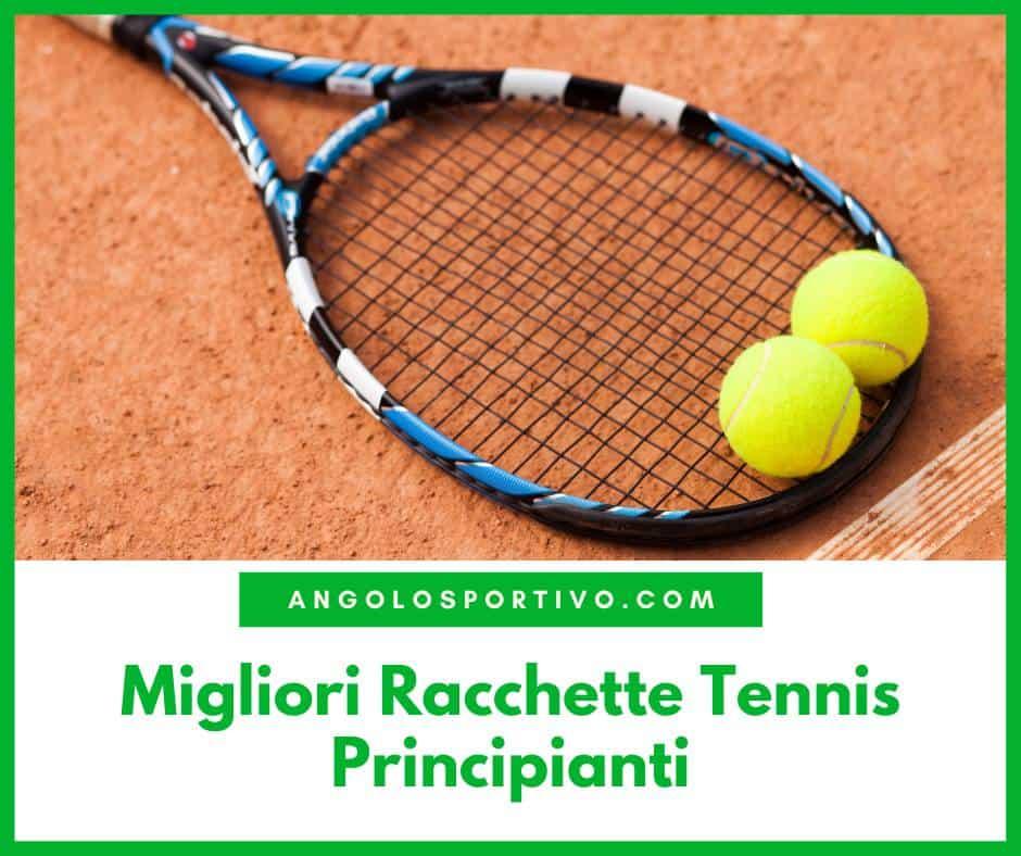 Migliori Racchette Tennis Principianti