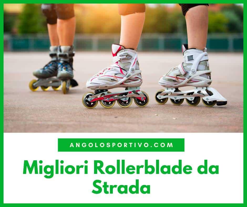 Migliori Rollerblade da Strada