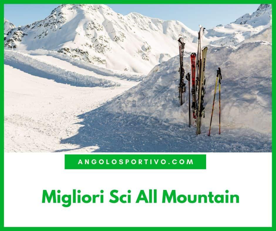 Migliori Sci All Mountain