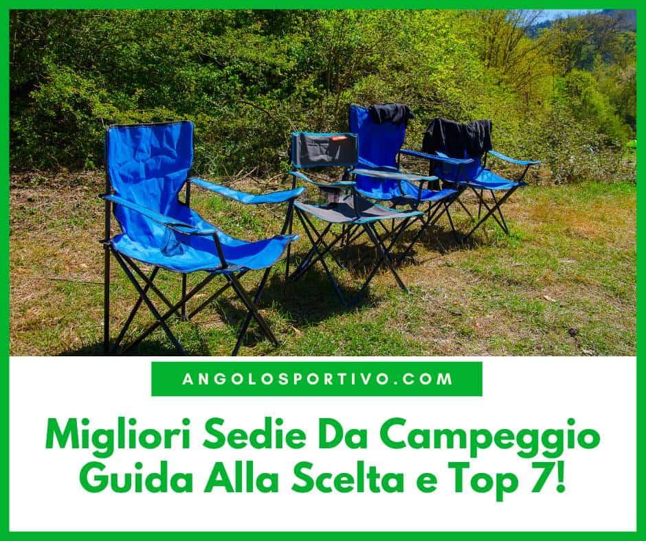 Migliori Sedie Da Campeggio Guida Alla Scelta e Top 7
