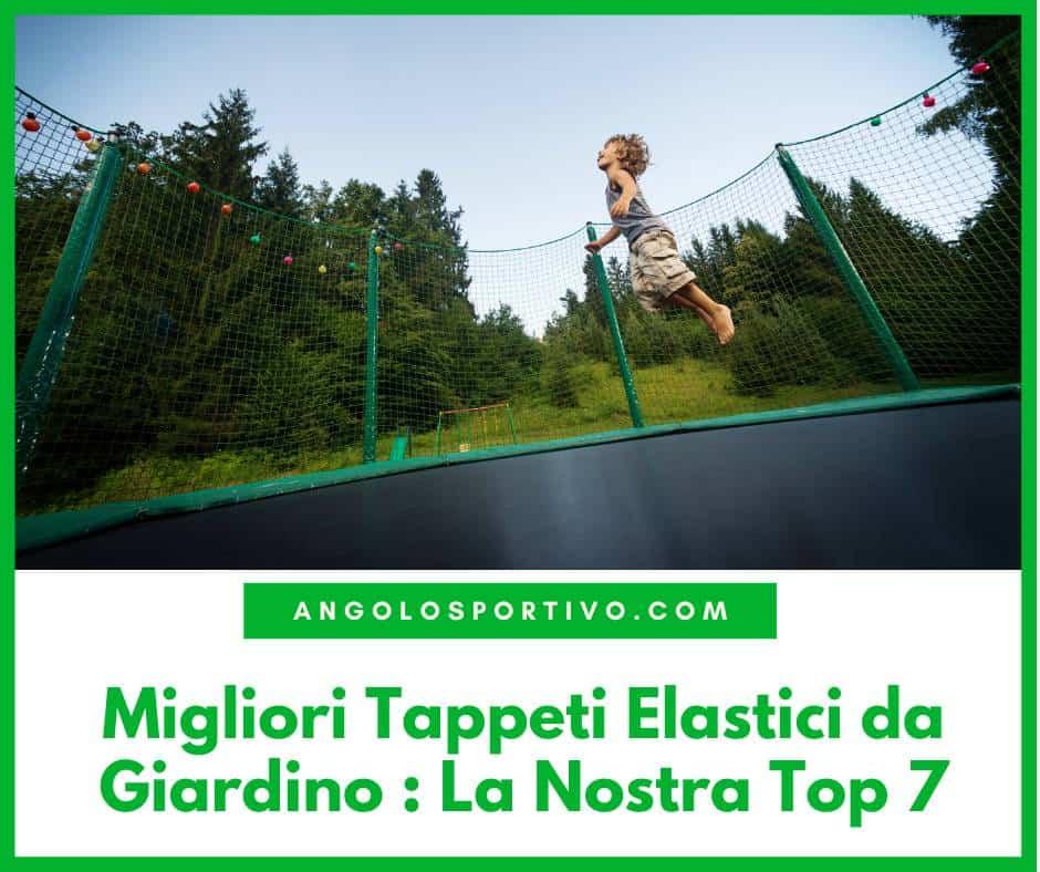 Migliori Tappeti Elastici da Giardino La Nostra Top 7
