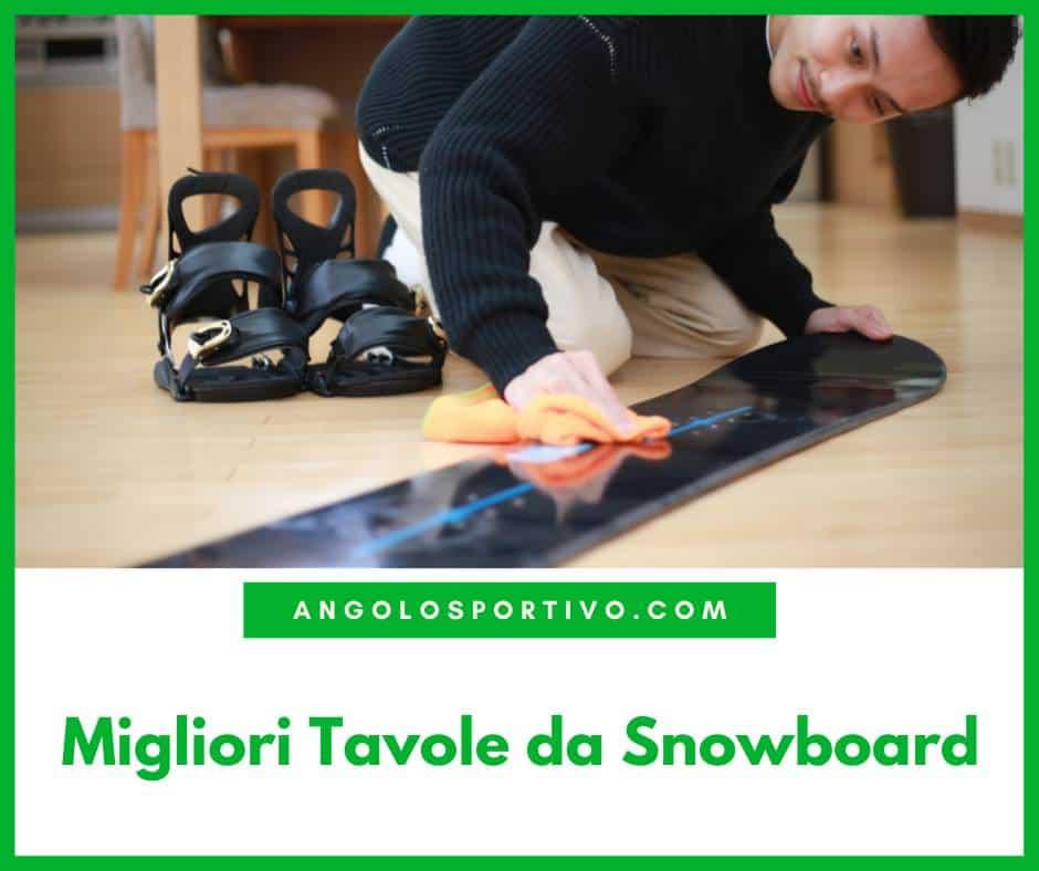 Migliori Tavole da Snowboard