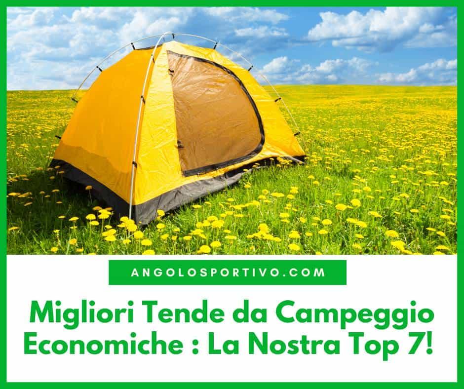 Migliori Tende da Campeggio Economiche La Nostra Top 7
