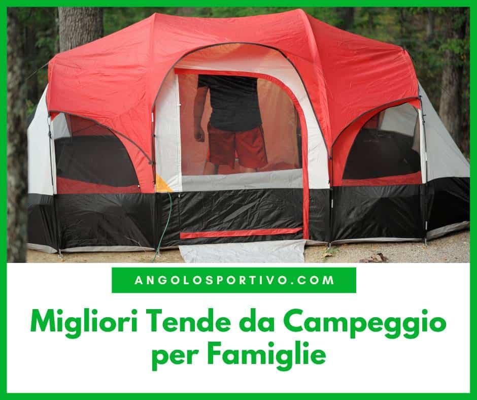 Migliori Tende da Campeggio per Famiglie