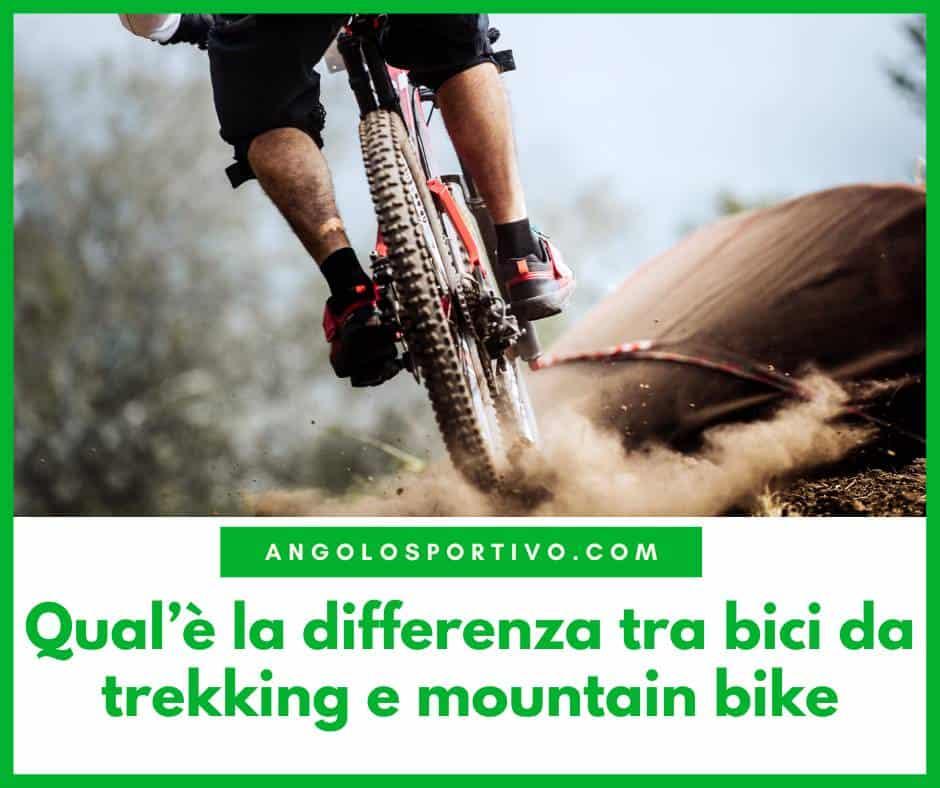 Qualè la differenza tra bici da trekking e mountain bike