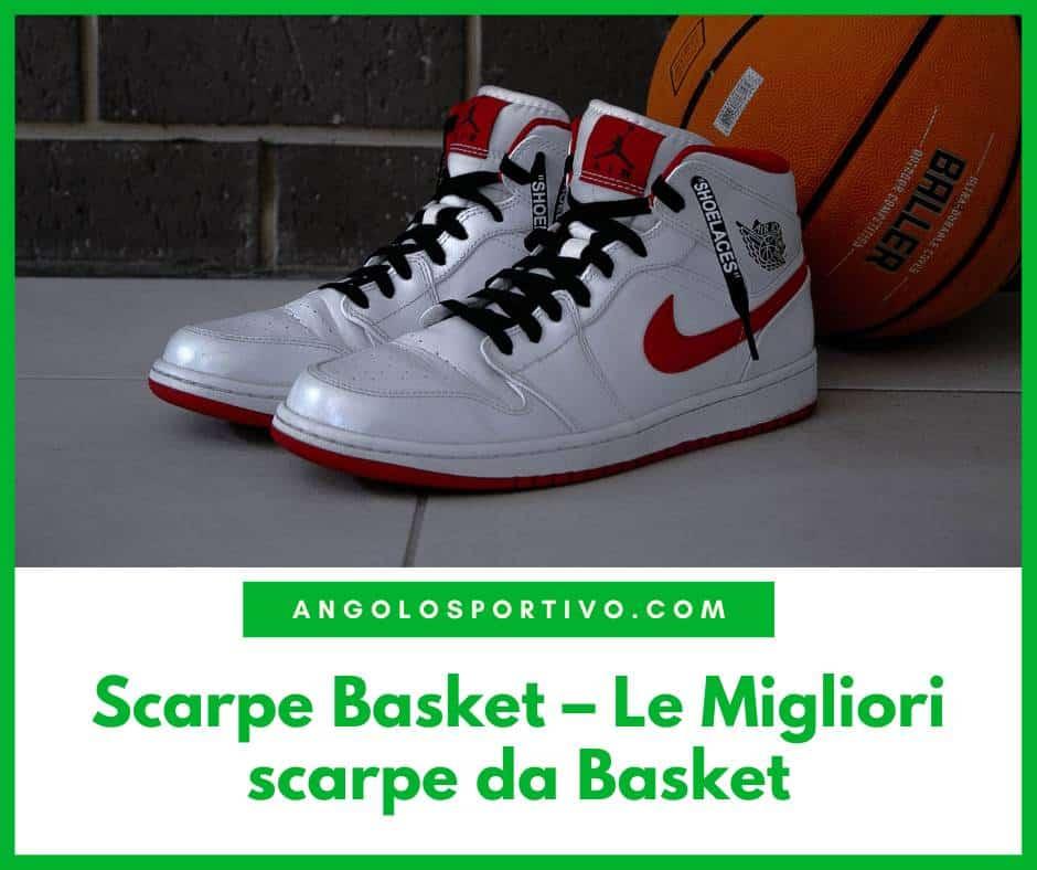 Scarpe Basket – Le Migliori scarpe da Basket
